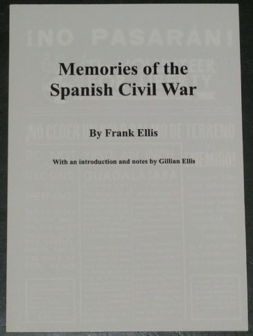 Memories of the Spanish Civil War, by Frank Ellis